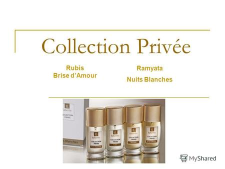 Collection Privée Ramyata Nuits Blanches Rubis Brise dAmour.
