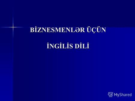 BİZNESMENLƏR ÜÇÜN İNGİLİS DİLİ. LESSON 1 TYPES OF PROPRIETORSHIP A business may be privately owned in three different forms. These forms are the sole.