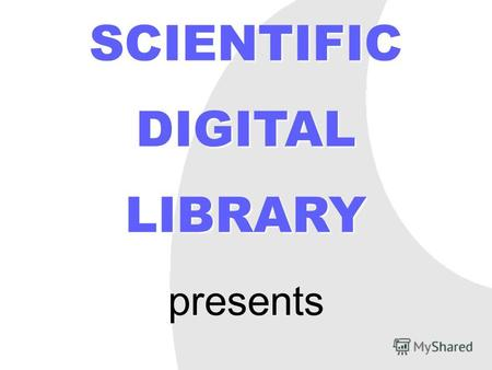 SCIENTIFIC DIGITAL LIBRARY presents. project manager SVETLANA V. PETROVA executive producer VIKTOR. A. GLOUKHOV general director GENNADY O. EREMENKO.