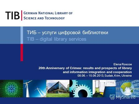 Elena Roscoe 20th Anniversary of Crimea: results and prospects of library and information integration and cooperation 08.06. – 15.06.2013, Sudak, Krim,