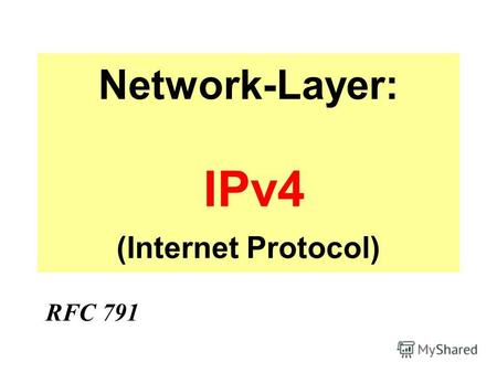 Network-Layer: IPv4 (Internet Protocol) RFC 791. Key Functions of the Network Layer Global Addressing Routing Fragmentation and reassembly.