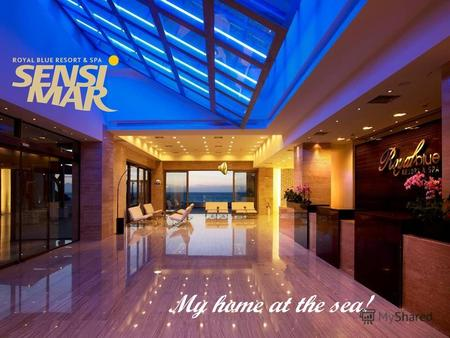 My home at the sea!. The sound of the sea… The scent of the sea breeze… Sun, salt and spa products for the skin… Seafood delicacies and more…