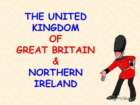 THE UNITED KINGDOM OF GREAT BRITAIN & NORTHERN IRELAND.