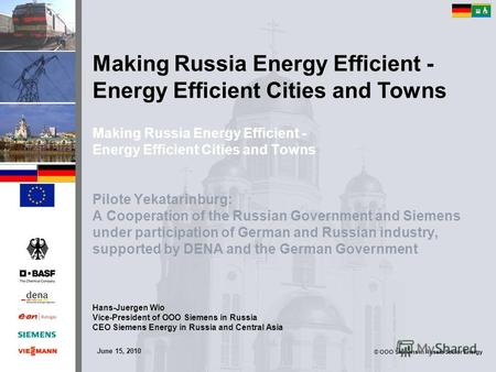 © OOO Siemens in Russia Sector Energy Making Russia Energy Efficient - Energy Efficient Cities and Towns Pilote Yekatarinburg: A Cooperation of the Russian.