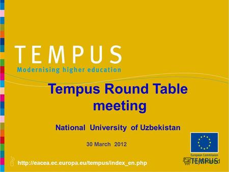 30 March 2012 Tempus Round Table meeting National University of Uzbekistan.