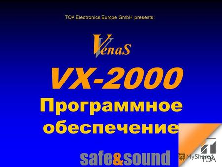 TOA Electronics Europe GmbH presents: VX-2000 Программное обеспечение V V enaS.