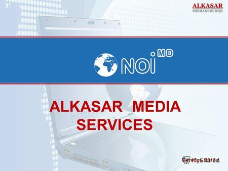 ALKASAR MEDIA SERVICES Октябрь 2013 г.. Независимый информационный портал Независимый информационный портал, предоставляющий самую объективную информацию.