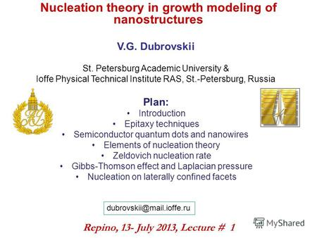 Nucleation theory in growth modeling of nanostructures V.G. Dubrovskii St. Petersburg Academic University & Ioffe Physical Technical Institute RAS, St.-Petersburg,