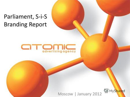 Parliament, S-i-S Branding Report Moscow | January 2012.
