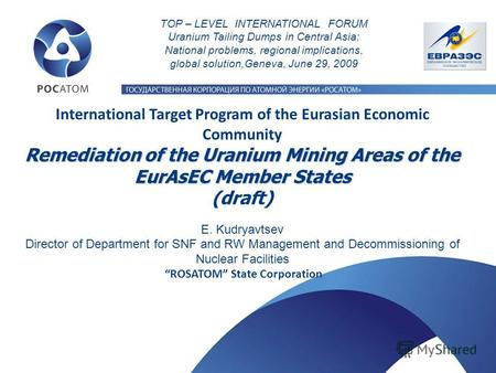 Remediation of the Uranium Mining Areas of the EurAsEC Member States International Target Program of the Eurasian Economic Community Remediation of the.