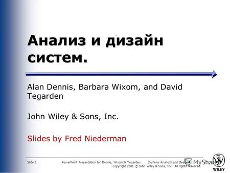 PowerPoint Presentation for Dennis, Wixom & Tegarden Systems Analysis and Design Copyright 2001 © John Wiley & Sons, Inc. All rights reserved. Slide 1.