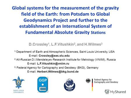 Global systems for the measurement of the gravity field of the Earth: from Potsdam to Global Geodynamics Project and further to the establishment of an.
