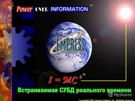 1 Copyright© 2003 Empress Software, Inc. All Rights Reserved.