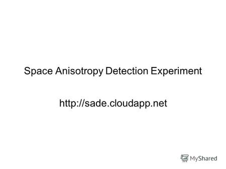 Space Anisotropy Detection Experiment