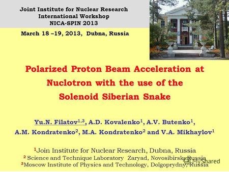 1 Polarized Proton Beam Acceleration at Nuclotron with the use of the Solenoid Siberian Snake Yu.N. Filatov 1,3, A.D. Kovalenko 1, A.V. Butenko 1, A.M.