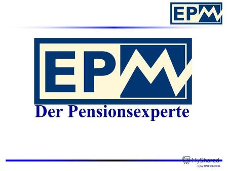 By EPM/UK/03/04(c) by EPM/UK/03/04 Der Pensionsexperte.