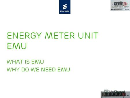 Slide title minimum 48 pt Slide subtitle minimum 30 pt Energy Meter Unit EMU What is EMU WHY DO WE NEED EMU.