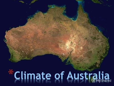 Australia is considered the driest continent in the world.