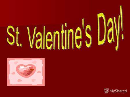 The holiday of love! There is so many days in the year when we pronounce these pleasant words. But the best of them is St.Valentines Day. There is so.