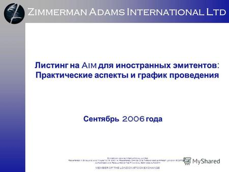 Zimmerman Adams International Ltd Zimmerman Adams International Limited Registered in England and Wales No. 5136014; Registered Office: One Threadneedle.
