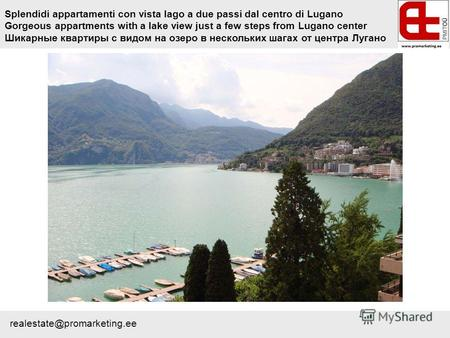 Splendidi appartamenti con vista lago a due passi dal centro di Lugano Gorgeous appartments with a lake view just a few steps from Lugano center Шикарные.