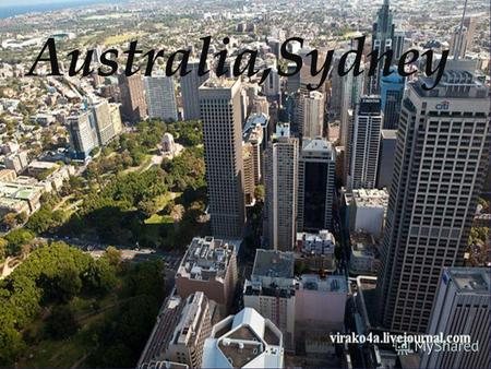 { Australia,Sydney. Sydney (eng. Sydney, pronounced [ ˈ s ɪ dni]) - Australia's largest city square 12144,6 km2, population of which is estimated for.