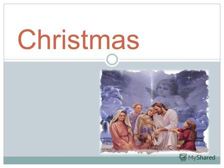 Christmas. Parish feast dedicated to the remembrance of the birth of Jesus Christ, celebrated on January 7 (25 December)