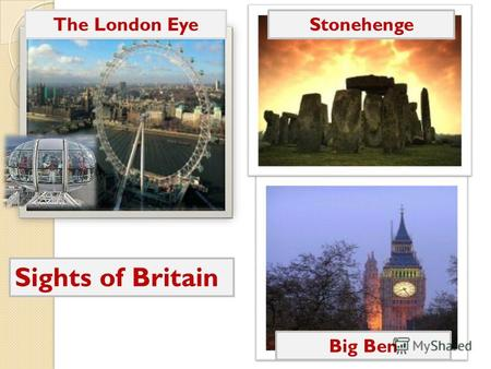 The London Eye Big Ben Stonehenge Sights of Britain.