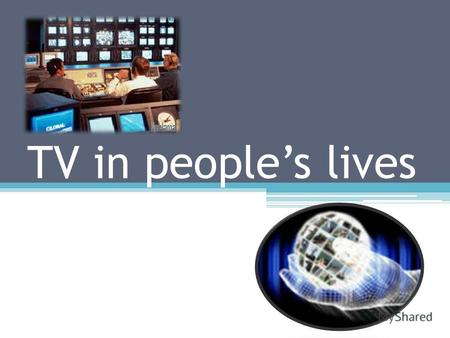 TV in peoples lives. Childrens hobbies 25% like doing sport. 5% like watching TV.