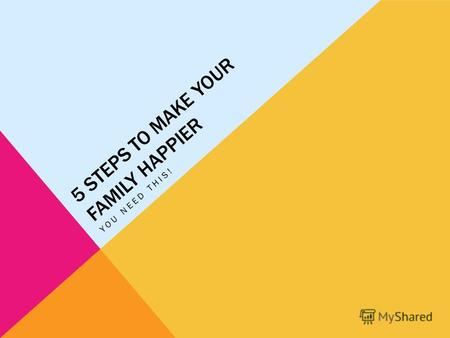 5 STEPS TO MAKE YOUR FAMILY HAPPIER YOU NEED THIS!