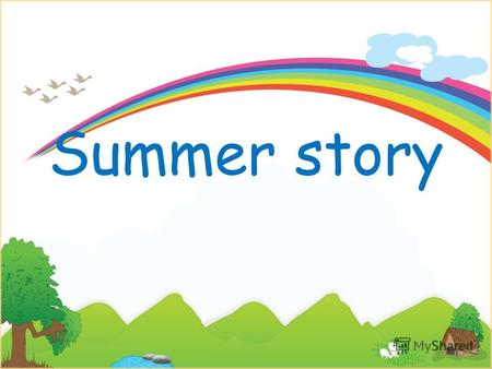 Summer story. What did you do last summer? Ved/2 + didnt V -