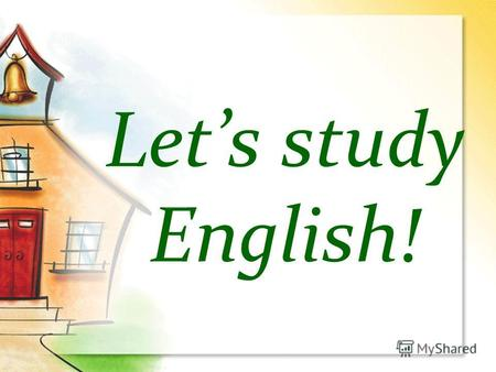 Lets study English!. Where do people speak English?