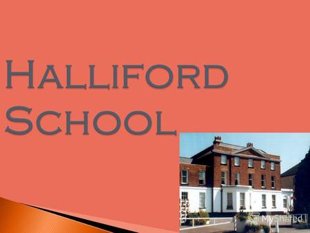 Halliford School. Halliford school is a selective and independent day school for boys and sixth form girls, located in Shepperton, Surrey. Halliford sixth-form.