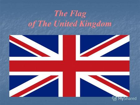 The Flag of The United Kingdom. General information The Union Flag is the symbol of the United Kingdom. The colours of the UK are red, white and blue.