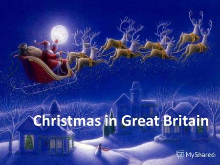 Christmas in Great Britain. Santa Claus On the 25th of December English children celebrate Christmas. Christmas is their favourite holiday. Santa Claus.