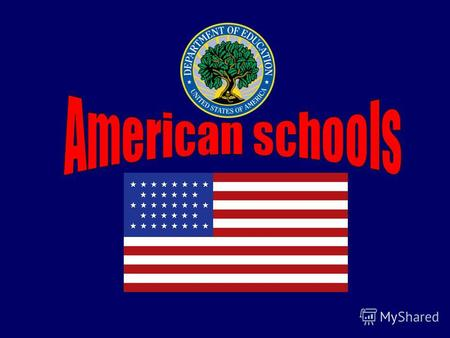 The American system of school education differs from the systems in other countries. There are state public schools, private elementary schools and private.