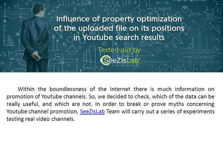 Influence of property optimization of the uploaded file on its positions in Youtube search results - SeeZisLab