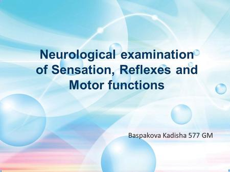 Neurological examination of Sensation, Reflexes and Motor functions.