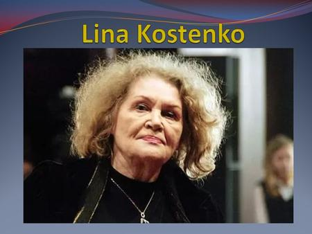 Lina Vasylivna Kostenko was born… 19th of March, 1930 in the town of Rzhyshchev in Kyiv region in the teachers' family.