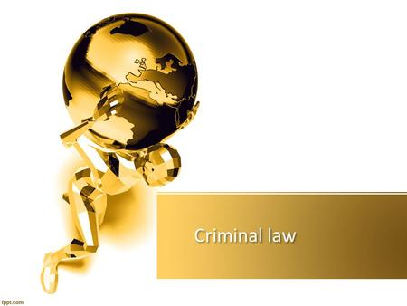 Criminal law. involves the prosecution by the state of a person for an act that has been classified as a crime. Prosecutions are initiated by the state.