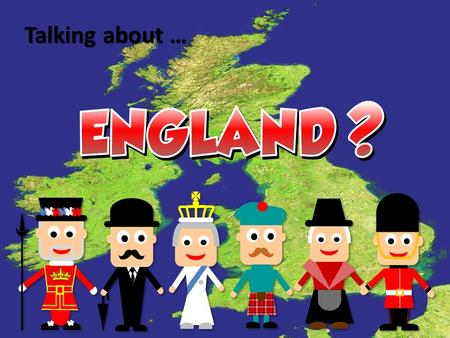 Talking about … Thats England! Thats Great Britain! Thats the UK! Thats Britain! Those are the British Isles!