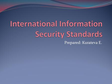 Prepared: Kurateva E.. According to the UN Committee on Crime Prevention and Control, computer crime has reached the level of one of the international.
