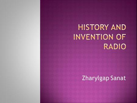 Zharylgap Sanat. The creator of the first successful system for the exchange of information by radio waves (radiotelegraphy) in some countries was the.