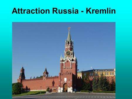 Attraction Russia - Kremlin. Every year millions of tourists come to Moscow to see the Kremlin. Its the most important landmark in Russia.