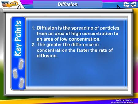 1.Diffusion is the spreading of particles from an area of high concentration to an area of low concentration. 2.The greater the difference in concentration.