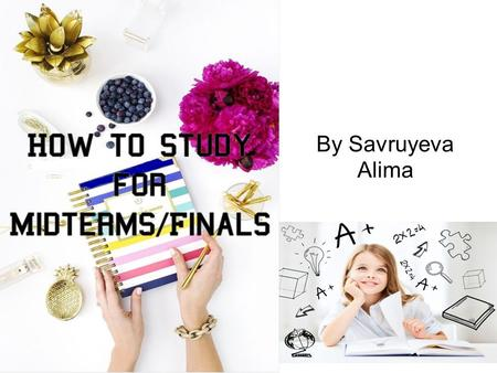 By Savruyeva Alima. Study schedule strategy That Actually Works!