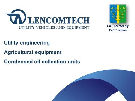 Utility engineering Agricultural equipment Condensed oil collection units.
