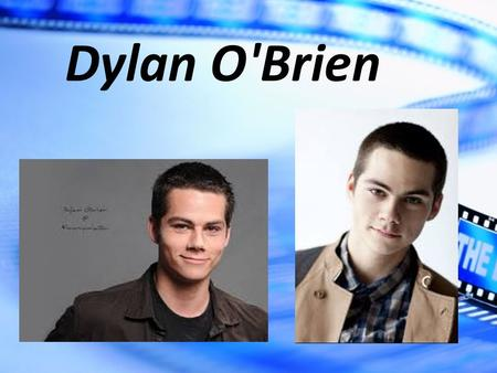 Dylan O'Brien. O'Brien was born 26 August 1991 in new York. Childhood was spent in Springfield, New Jersey.