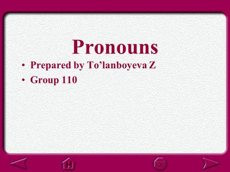 Pronouns Prepared by Tolanboyeva Z Group 110 What is a Pronoun? Heres the Idea Why It Matters Practice and Apply Pronouns.