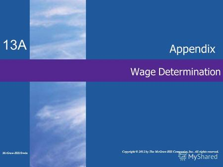 13A Wage Determination Appendix Copyright © 2012 by The McGraw-Hill Companies, Inc. All rights reserved. McGraw-Hill/Irwin.